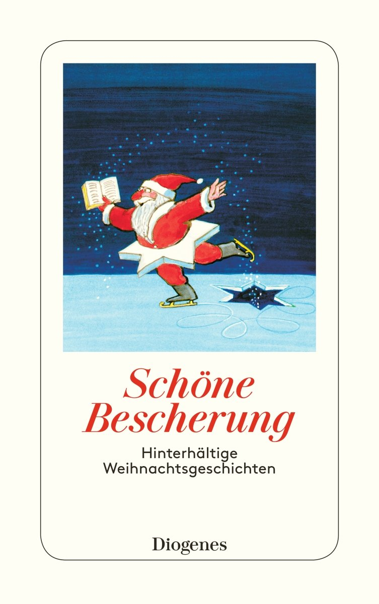 Schöne Bescherung: Hinterhältige Weihnachtsgeschichten (detebe)