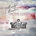Marilyn Monroe: On the Couch: Inside the Mind and Life of Marilyn Monroe Audiobook by Alma H. Bond Narrated by Kathleen Godwin