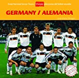 Germany / Alemania (Great National Soccer Teams / Grandes Selecciones Del Futbol Mundial) (Spanish and English Edition)