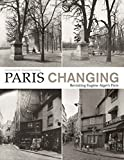 Paris Changing: Revisiting Eugene Atget's Paris