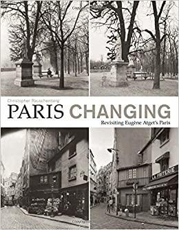 """""""""""FULL"""""""" Paris Changing: Revisiting Eugene Atget's Paris. tomaron Ranch Spring Learn Crackers"""