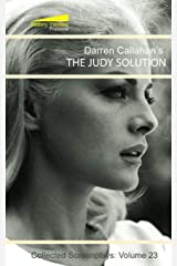 The Judy Solution (The Collected Screenplays of Darren Callahan) Paperback