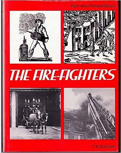 E-bøger til mobil download The Fire-fighters (Past-into-present) DJVU