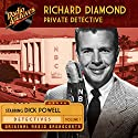 Richard Diamond, Private Detective, Volume 1 Radio/TV Program by  NBC Radio Narrated by Dick Powell