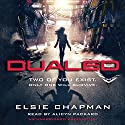Dualed Audiobook by Elsie Chapman Narrated by Alicyn Packard