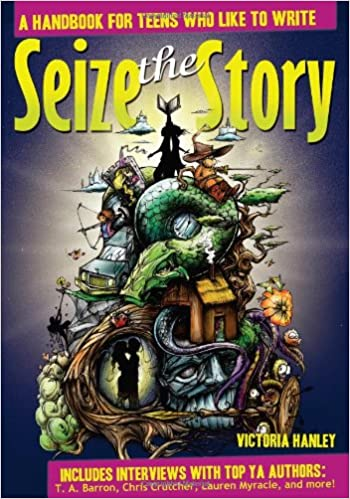 Seize The Story: A Handbook For Teens Who Like To Write Books Pdf File