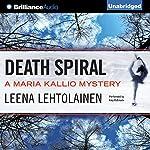 Death Spiral: Maria Kallio, Book 5 | Leena Lehtolainen,Owen F. Witesman - translator