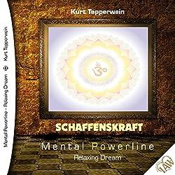 Schaffenskraft (Mental Powerline - Relaxing Dream)