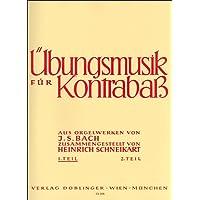 Übungsmusik Heft 1 für Kontrabass aus den Orgelwerken von Johann Sebastian Bach