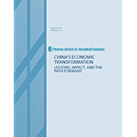 China's Economic Transformation: Lessons, Impact, and the Path Forward (English Edition)