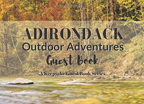 ADIRONDACK Outdoor Adventures Guest Book: Visitor Registry for Guest or Share Houses, AirBnb Owners, Vacation Homes, Cabin Getaways, Inns, Guest ... Other Rental Properties (Keepsake Guest Book)