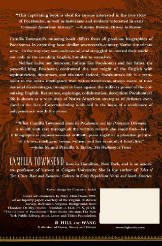 pocahontas and the powhatan dilemma review essay Camilla townsend's stunning new book, pocahontas and the powhatan dilemma, differs from all previous biographies of pocahontas in capturing how similar seventeenth century native americans were--in the way they saw, understood, and struggled to control their world---not only to the invading british but to ourselves.
