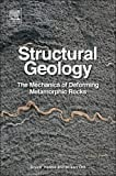 Structural Geology: The Mechanics of Deforming Metamorphic Rocks: 1