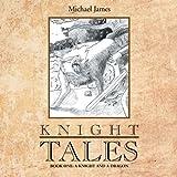 Knight Tales, Michael James, 1483690598