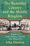 img - for The Beautiful Country and the Middle Kingdom: America and China, 1776 to the Present book / textbook / text book