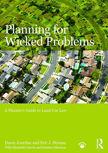 Planning For Wicked Problems: A Planner's Guide To Land Use Law