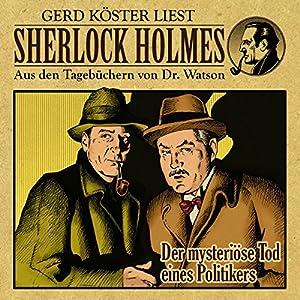 Der mysteriöse Tod eines Politikers (Sherlock Holmes: Aus den Tagebüchern von Dr. Watson) Hörbuch