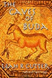 Front cover for the book The Caves of Buda by Leah R. Cutter