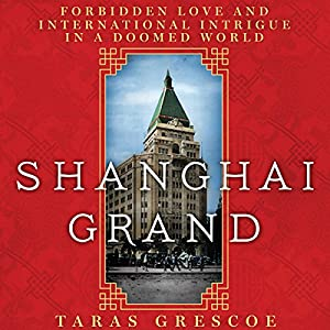 Shanghai Grand Audiobook