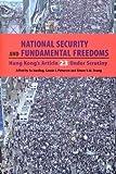 National Security and Fundamental Freedoms : Hong Kong's Article 23 under Scrutiny, Fu, Hualing, 9622097324