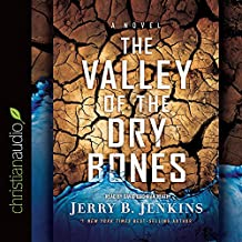 The Valley of the Dry Bones: An End Times Novel