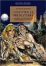 Inventer la préhistoire : Les débuts de l'archéologie préhistorique en France par Richard
