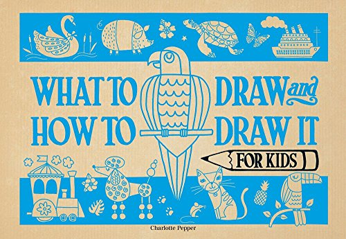 What to Draw and How to Draw It for Kids por Charlotte Pepper
