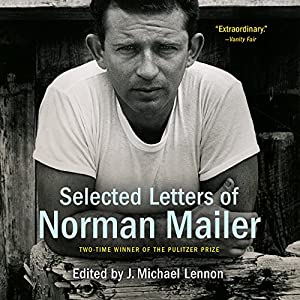 Selected Letters of Norman Mailer Audiobook