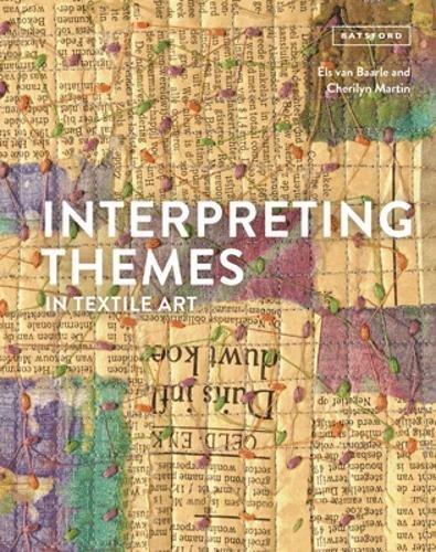 Interpreting Themes in Textile Art