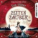 Das verborgene Tor (Zeitenzauber 3) Audiobook by Eva Völler Narrated by Annina Braunmiller-Jest