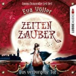 Das verborgene Tor (Zeitenzauber 3) | Eva Völler