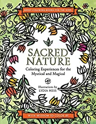 Sacred Nature: Coloring Experiences for the Mystical and Magical (Coloring Books for the Soul)