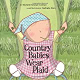 Country Babies Wear Plaid, Michelle Sinclair Colman, 1582461724