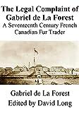 The Legal Complaint of Gabriel de La Forest: A