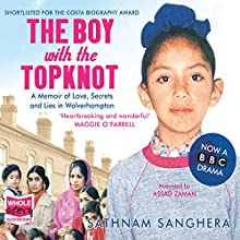 The Boy with the Topknot Audiobook by Sathnam Sanghera Narrated by Assad Zaman