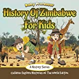 History Of Zimbabwe For Kids: A History Series - Child...