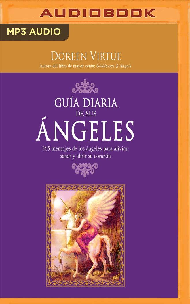 Guía diaria de sus angeles (Narración en Castellano): 365 ...