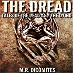 The Dread: Tales of the Dead and the Dying | Marius Renos Dicomites
