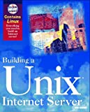 Building a UNIX Internet Server, George Eckel, 1562054945