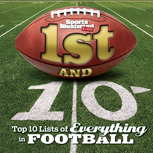 1st and 10: Top 10 Lists of Everything in Football (Sports Illustrated Kids Top 10 Lists) (Top 10 Best Soccer Players In The World)