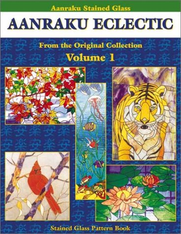 Aanraku Eclectic Stained Glass Patterns Volume 1.