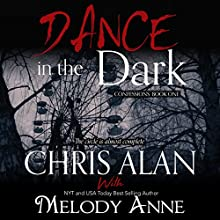 Dance in the Dark: Confessions, Book 1 Audiobook by Chris Alan, Melody Anne Narrated by  urmaker
