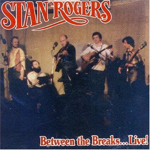 Buy stan rogers between the breaks