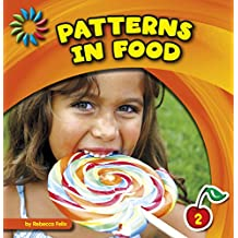 Patterns in Food (21st Century Basic Skills Library: Patterns All Around)