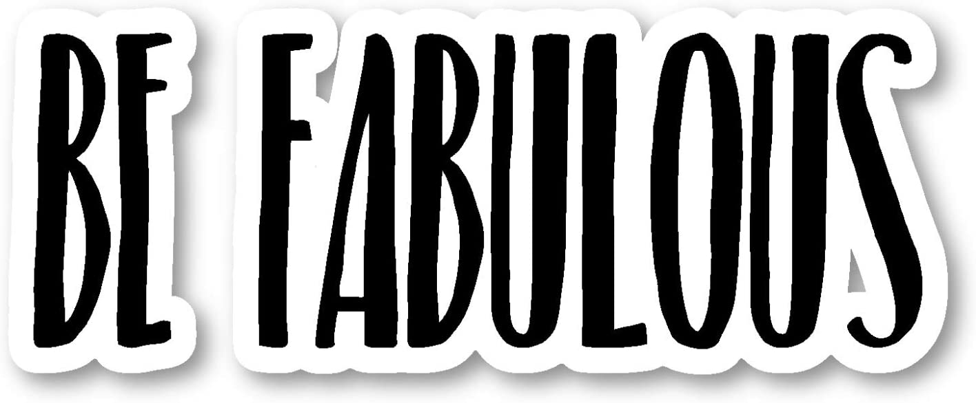 Be Fabulous Sticker Inspirational Quotes Motivation Stickers - Laptop Stickers - Vinyl Decal - Laptop, Phone, Tablet Vinyl Decal Sticker S183212