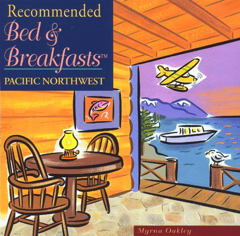 Recommended Bed & Breakfasts Pacific Northwest (Recommended Bed & Breakfasts - Oakley Hotel