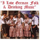 I Love German Folk  and  Drinking Music