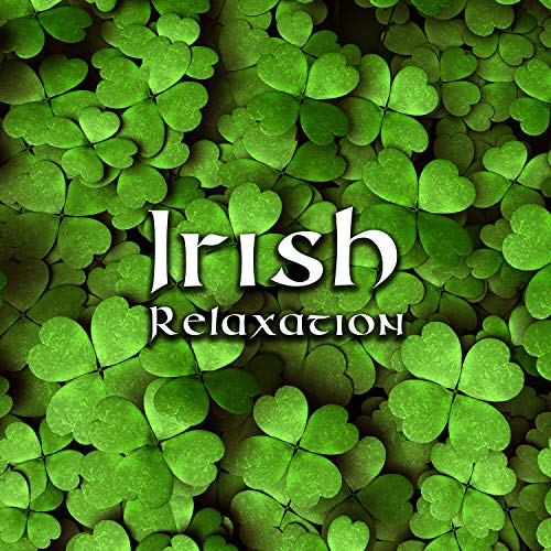 Irish Relaxation: Calming Celtic Instrumental Music and Beautiful Nature