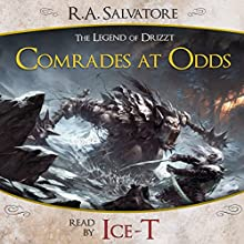 Comrades at Odds: A Tale from The Legend of Drizzt Audiobook by R. A. Salvatore Narrated by  Ice-T
