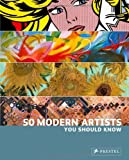 50 Modern Artists You Should Know, Christiane Weidemann, 3791344706